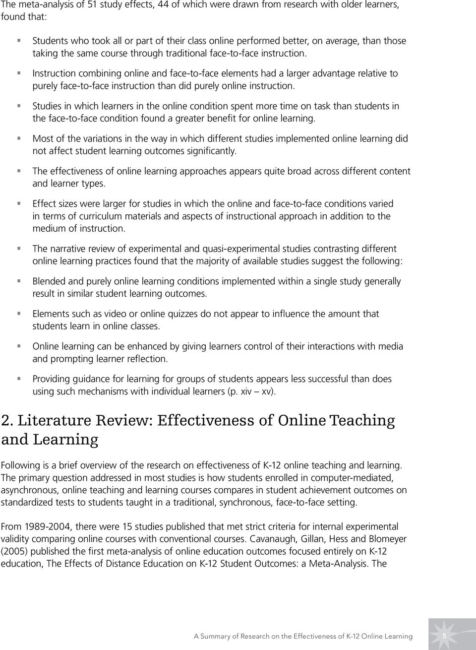 Instruction combining online and face-to-face elements had a larger advantage relative to purely face-to-face instruction than did purely online instruction.