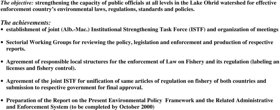 ) Institutional Strengthening Task Force (ISTF) and organization of meetings Sectorial Working Groups for reviewing the policy, legislation and enforcement and production of respective reports.