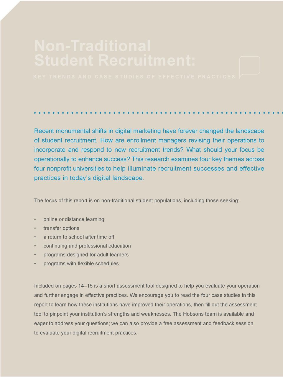This research examines four key themes across four nonprofit universities to help illuminate recruitment successes and effective practices in today s digital landscape.