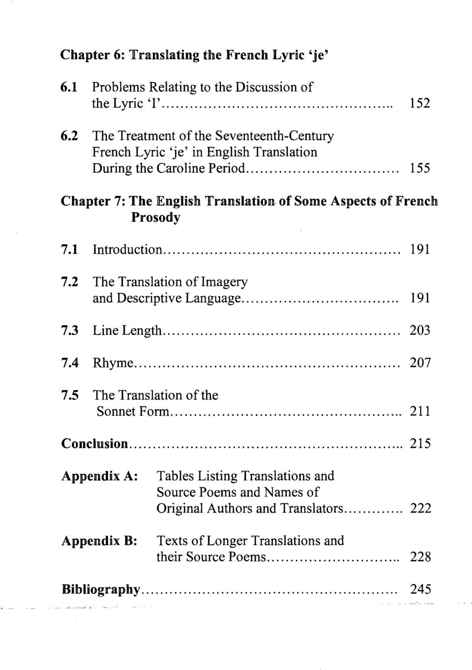 1 Introduction... 191 7.2 The Translation of Imagery and Descriptive Language............. 191 7.3 Line Length... 203 7.4 Rhyme... 207 7.5 The Translation of the Sonnet Form... 211 Conclusion.