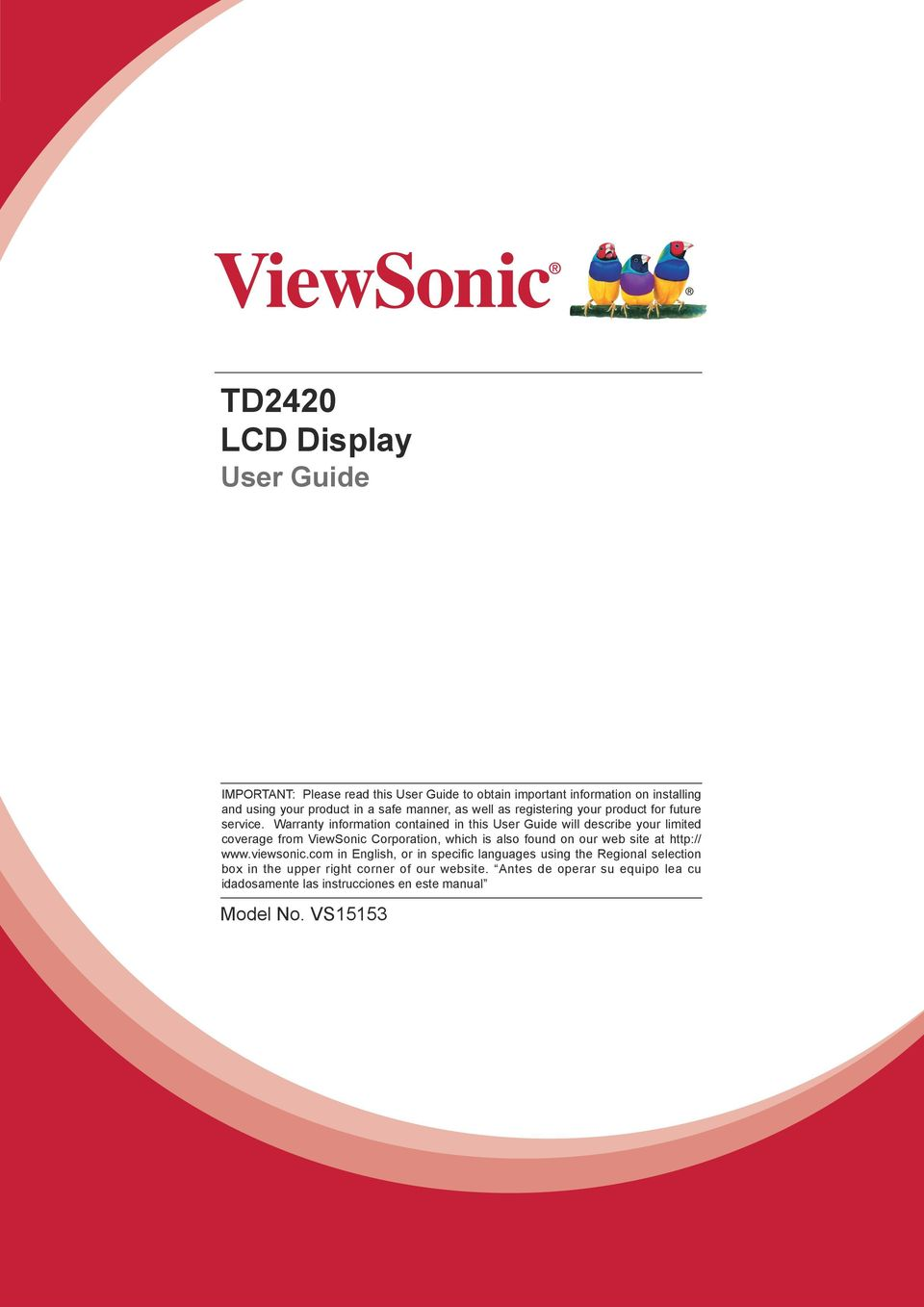 Warranty information contained in this User Guide will describe your limited coverage from ViewSonic Corporation, which is also found on our web site