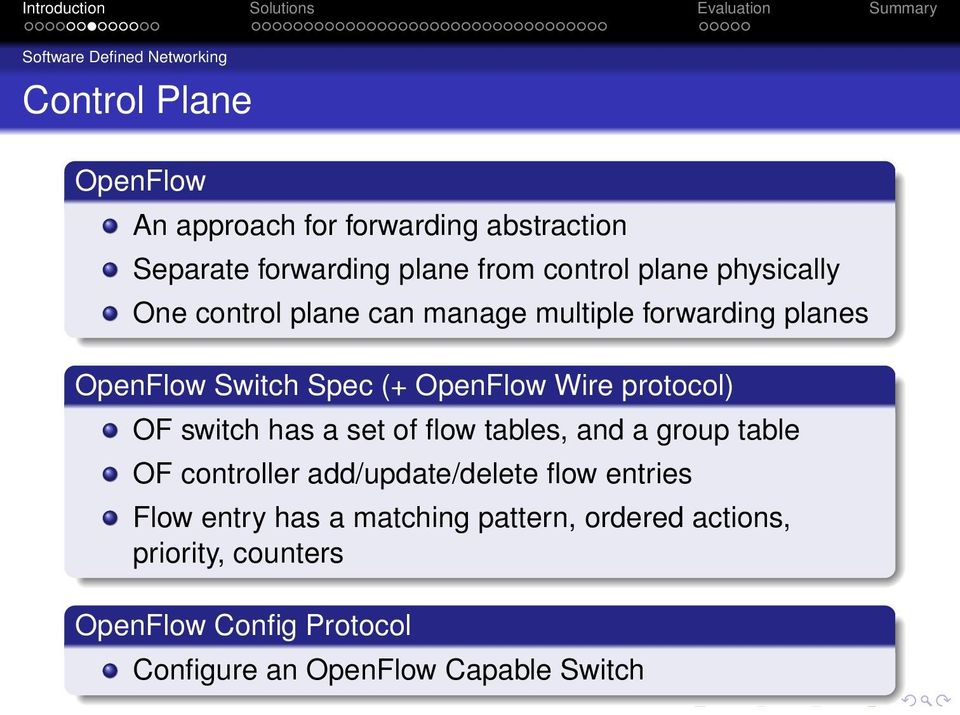 protocol) OF switch has a set of flow tables, and a group table OF controller add/update/delete flow entries Flow entry