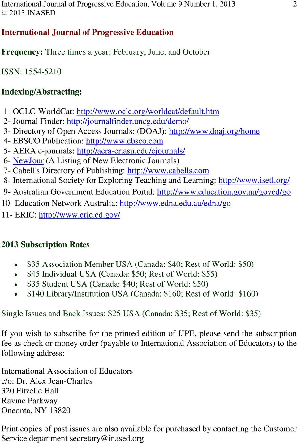 com 5- AERA e-journals: http://aera-cr.asu.edu/ejournals/ 6- NewJour (A Listing of New Electronic Journals) 7- Cabell's Directory of Publishing: http://www.cabells.