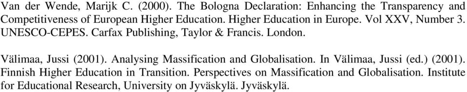 Higher Education in Europe. Vol XXV, Number 3. UNESCO-CEPES. Carfax Publishing, Taylor & Francis. London.