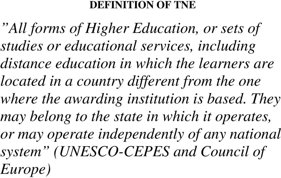 the one where the awarding institution is based.