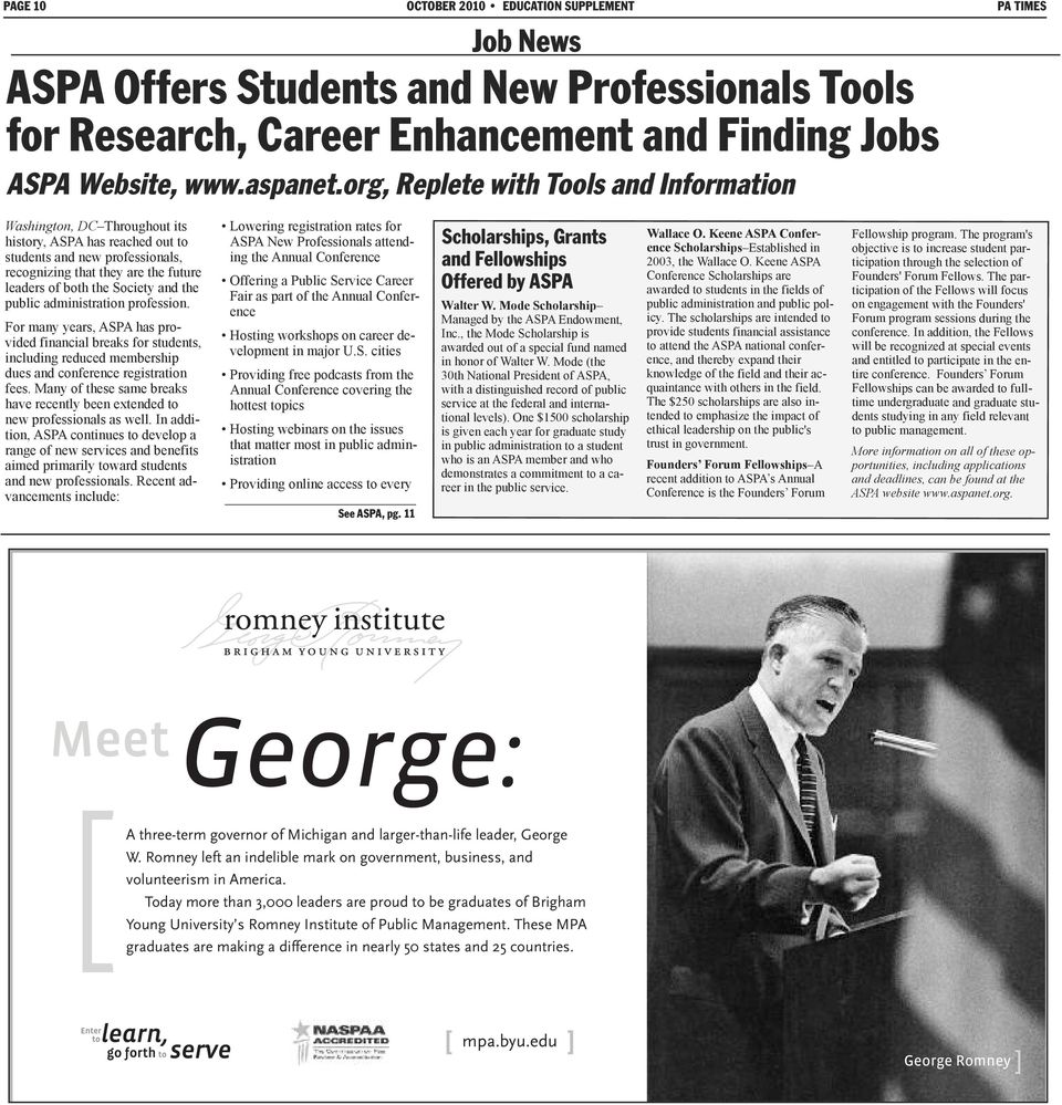 and the public administration profession. For many years, ASPA has provided financial breaks for students, including reduced membership dues and conference registration fees.