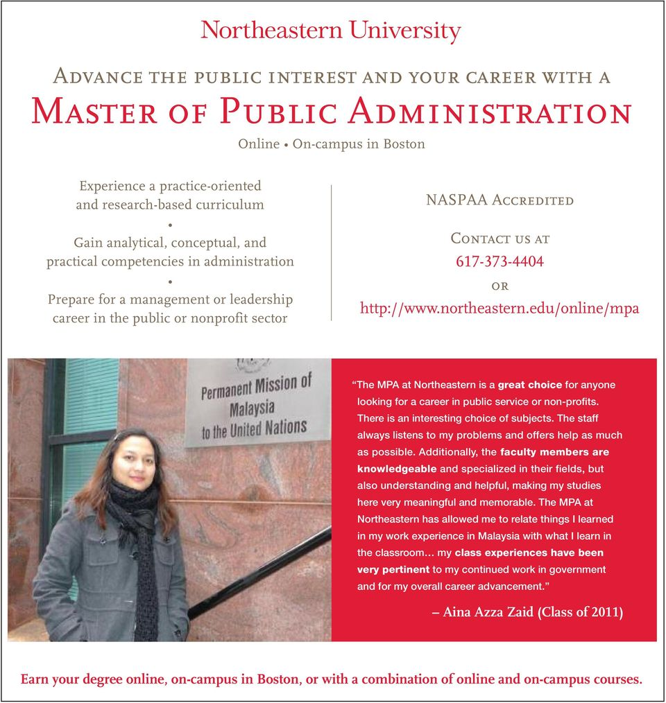 edu/online/mpa The MPA at Northeastern is a great choice for anyone looking for a career in public service or non-profits. There is an interesting choice of subjects.