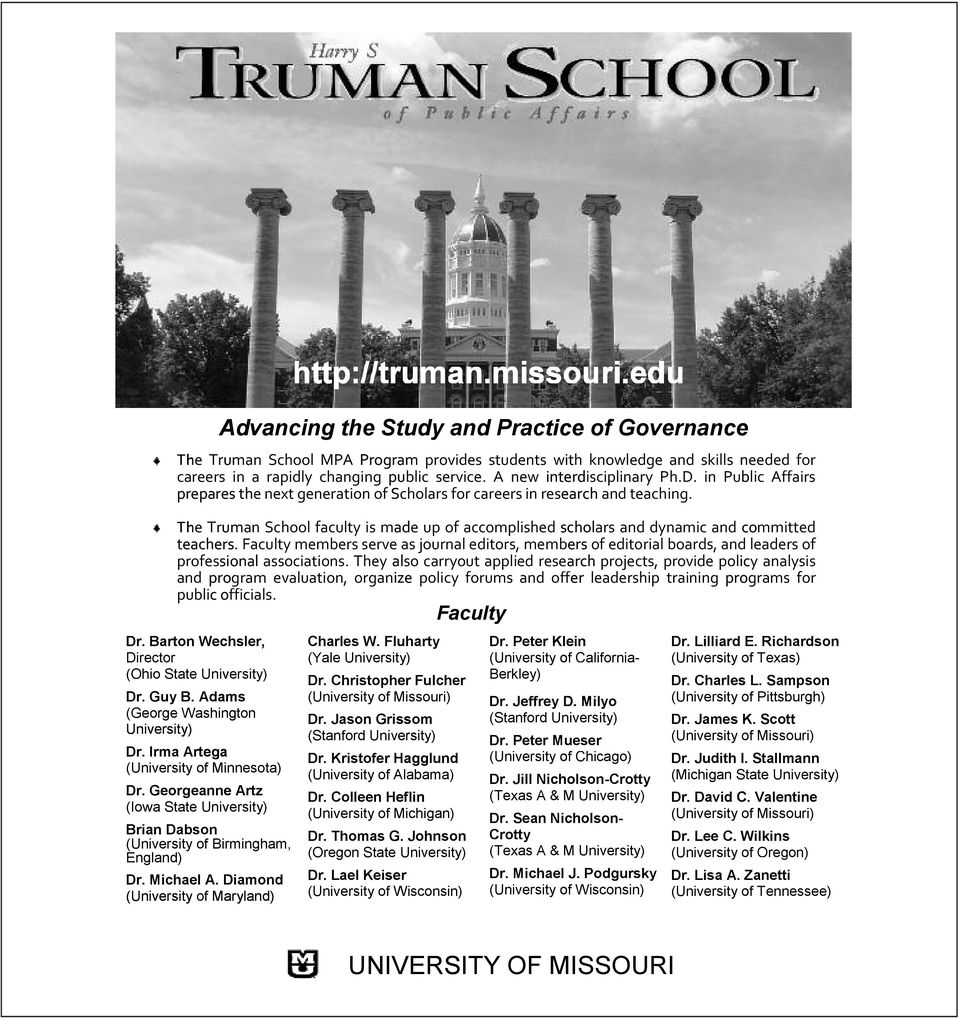 The Truman School faculty is made up of accomplished scholars and dynamic and committed t eachers.
