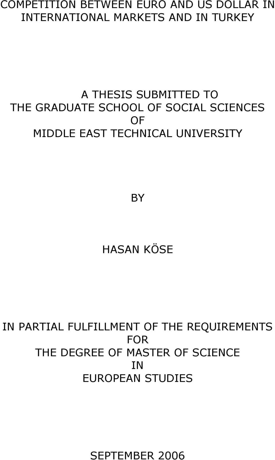 MIDDLE EAST TECHNICAL UNIVERSITY BY HASAN KÖSE IN PARTIAL FULFILLMENT OF
