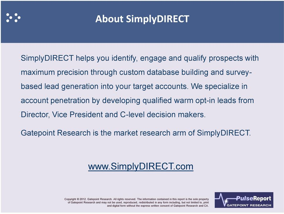 We specialize in account penetration by developing qualified warm opt-in leads from Director, Vice