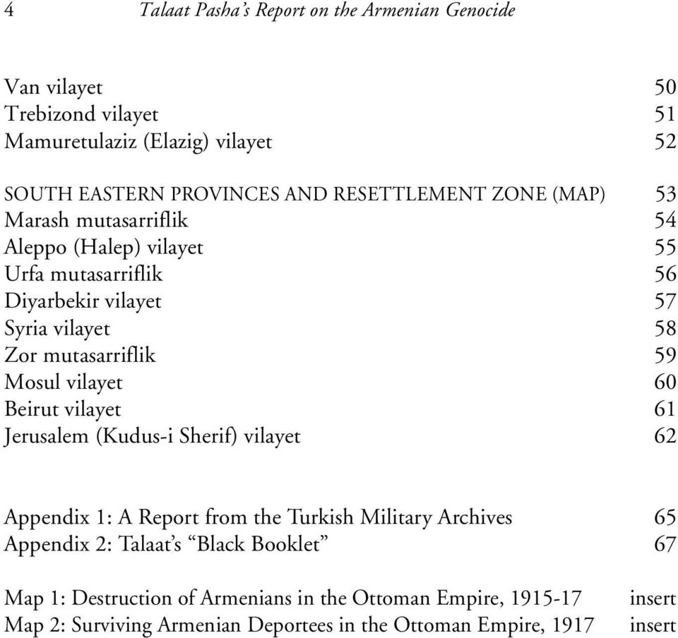 mutasarriflik 59 Mosul vilayet 60 Beirut vilayet 61 Jerusalem (Kudus-i Sherif) vilayet 62 Appendix 1: A Report from the Turkish Military Archives 65