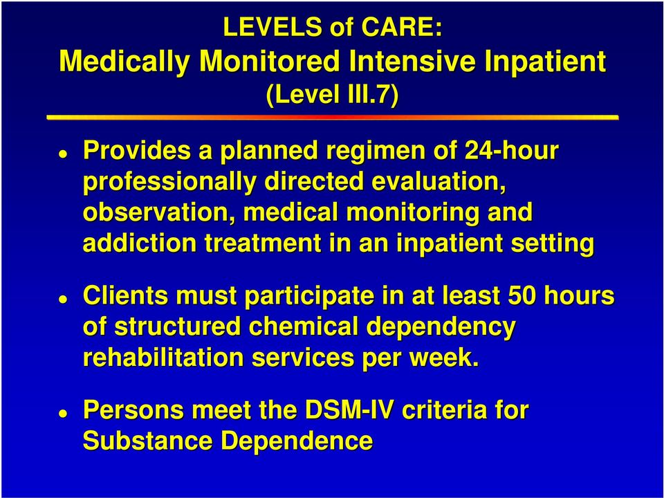 monitoring and addiction treatment in an inpatient setting Clients must participate in at least 50