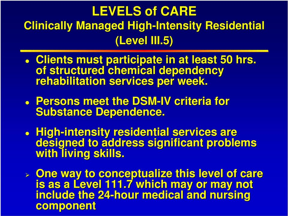 Persons meet the DSM-IV criteria for Substance Dependence.