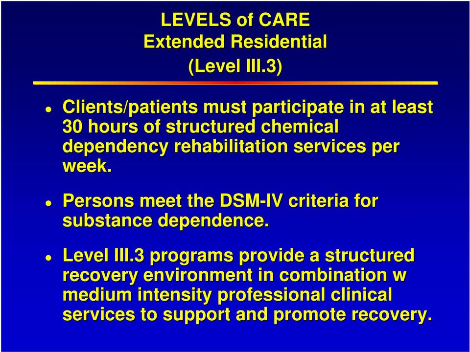 rehabilitation services per week. Persons meet the DSM-IV criteria for substance dependence.