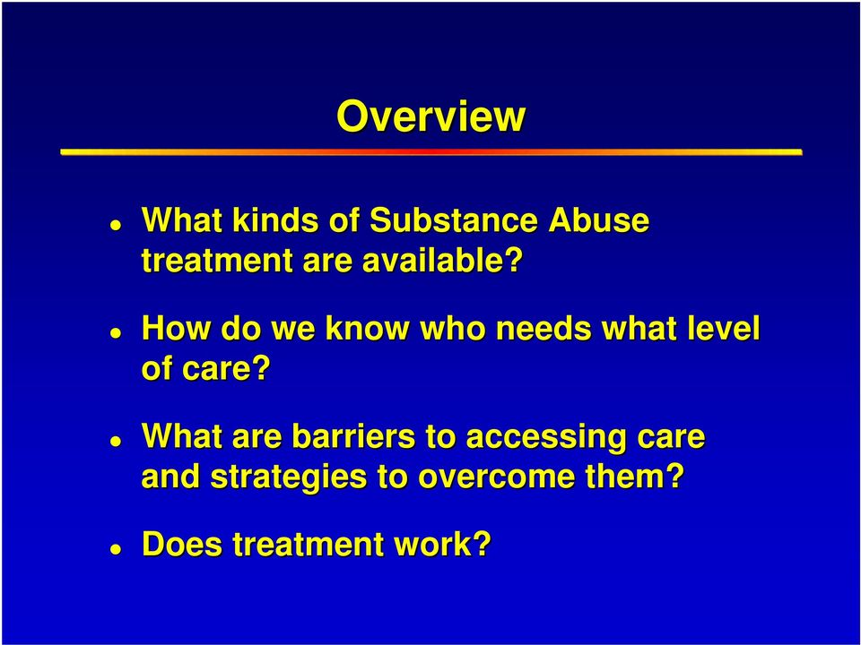 How do we know who needs what level of care?