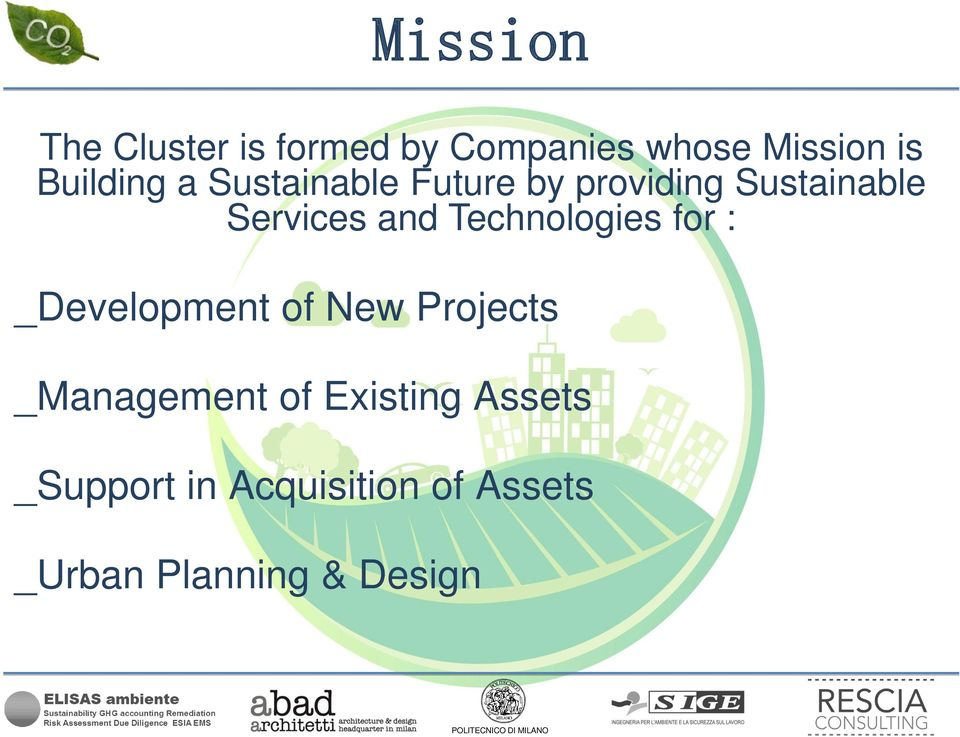 and Technologies for : _Development of New Projects _Management of