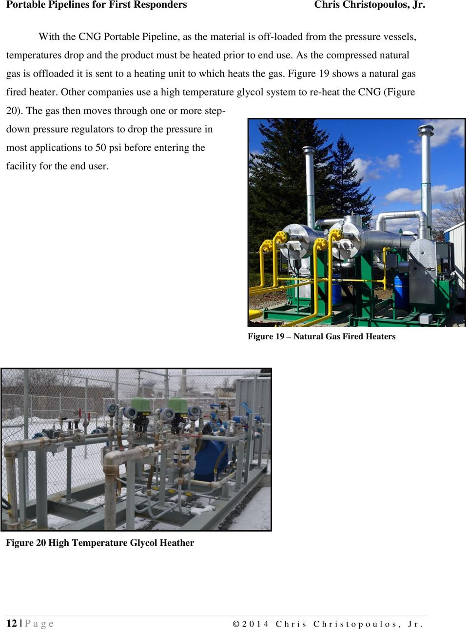 Other companies use a high temperature glycol system to re-heat the CNG (Figure 20).
