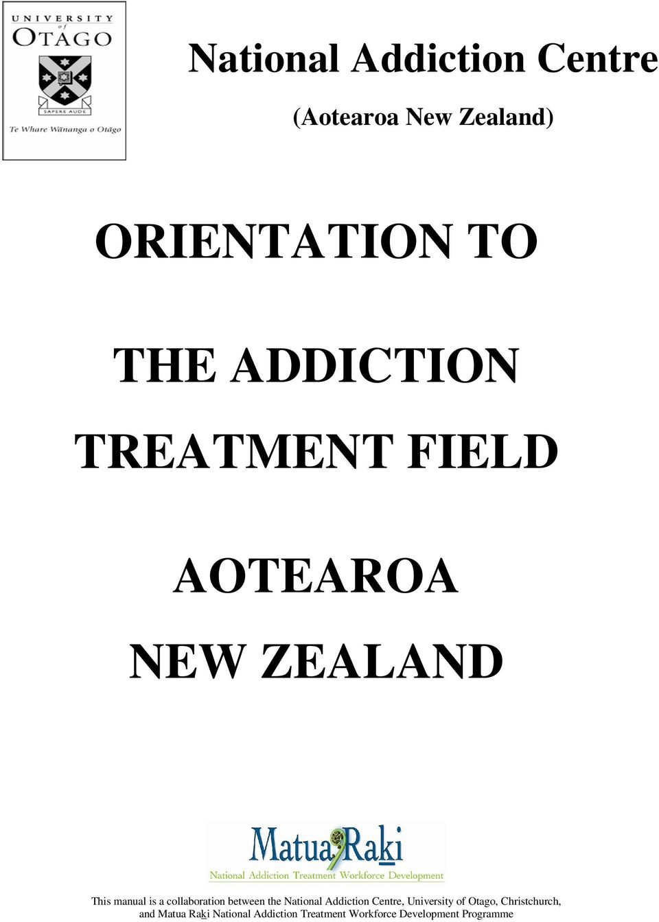 collaboration between the National Addiction Centre, University of Otago,