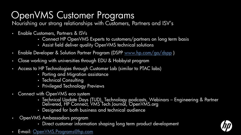com/go/dspp ) Close working with universities through EDU & Hobbyist program Access to HP Technologies through Customer Lab (similar to PTAC labs) Porting and Migration assistance Technical