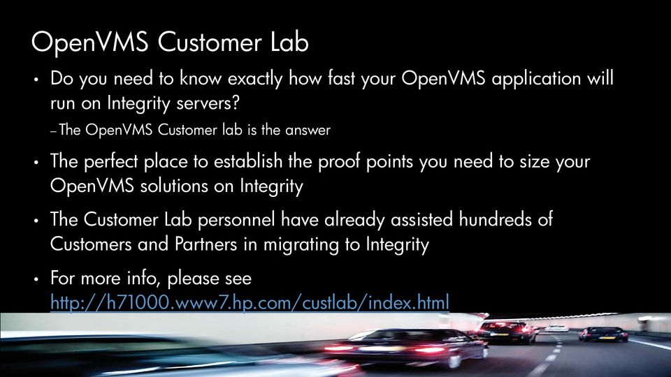 The OpenVMS Customer lab is the answer The perfect place to establish the proof points you need to size your