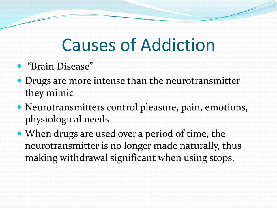 emotions, physiological needs When drugs are used over a period of time, the