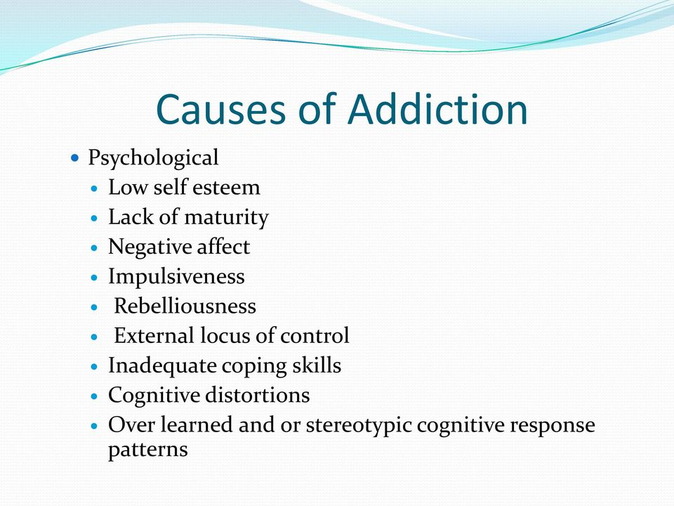 External locus of control Inadequate coping skills Cognitive