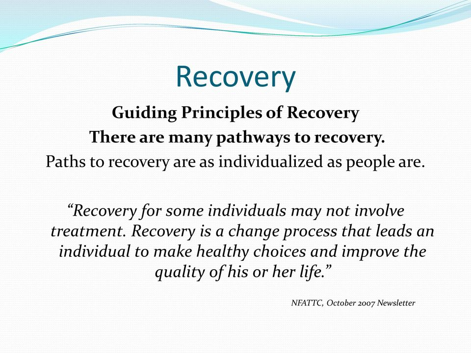 Recovery for some individuals may not involve treatment.