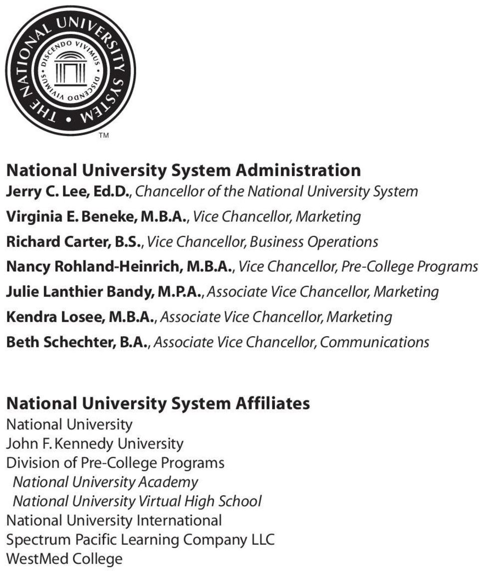 Kennedy University Division of Pre-College Programs National University Academy National University Virtual High School National University International Spectrum Pacific Learning Company