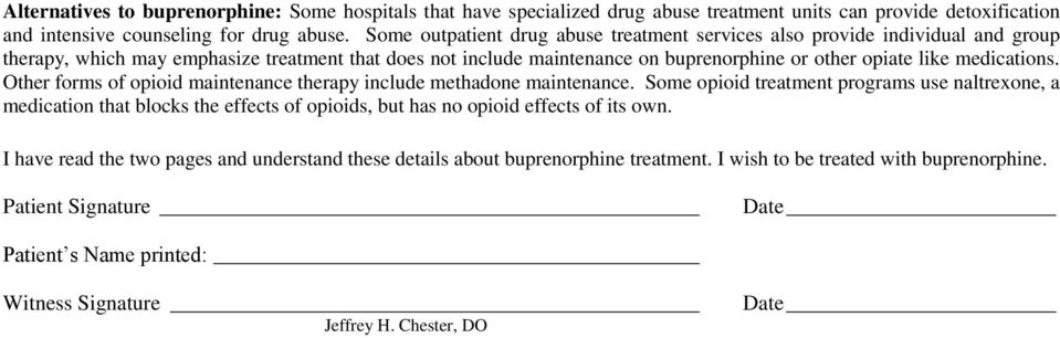 like medications. Other forms of opioid maintenance therapy include methadone maintenance.