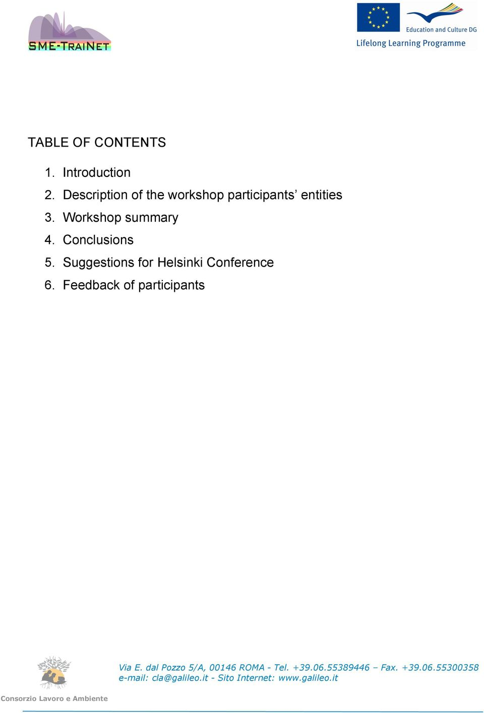 entities 3. Workshop summary 4. Conclusions 5.