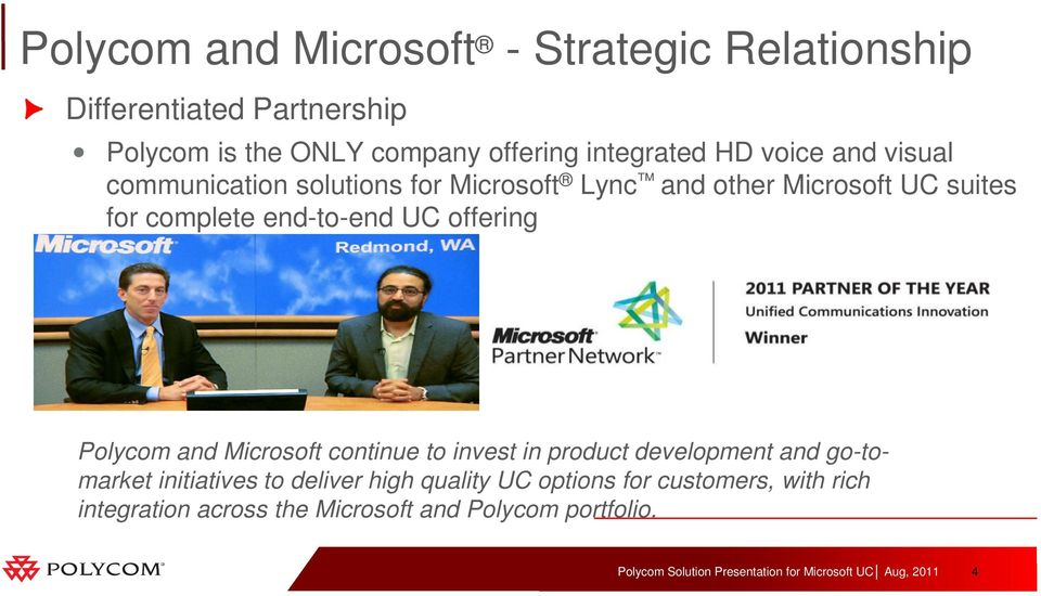 complete end-to-end UC offering Polycom and Microsoft continue to invest in product development and go-tomarket
