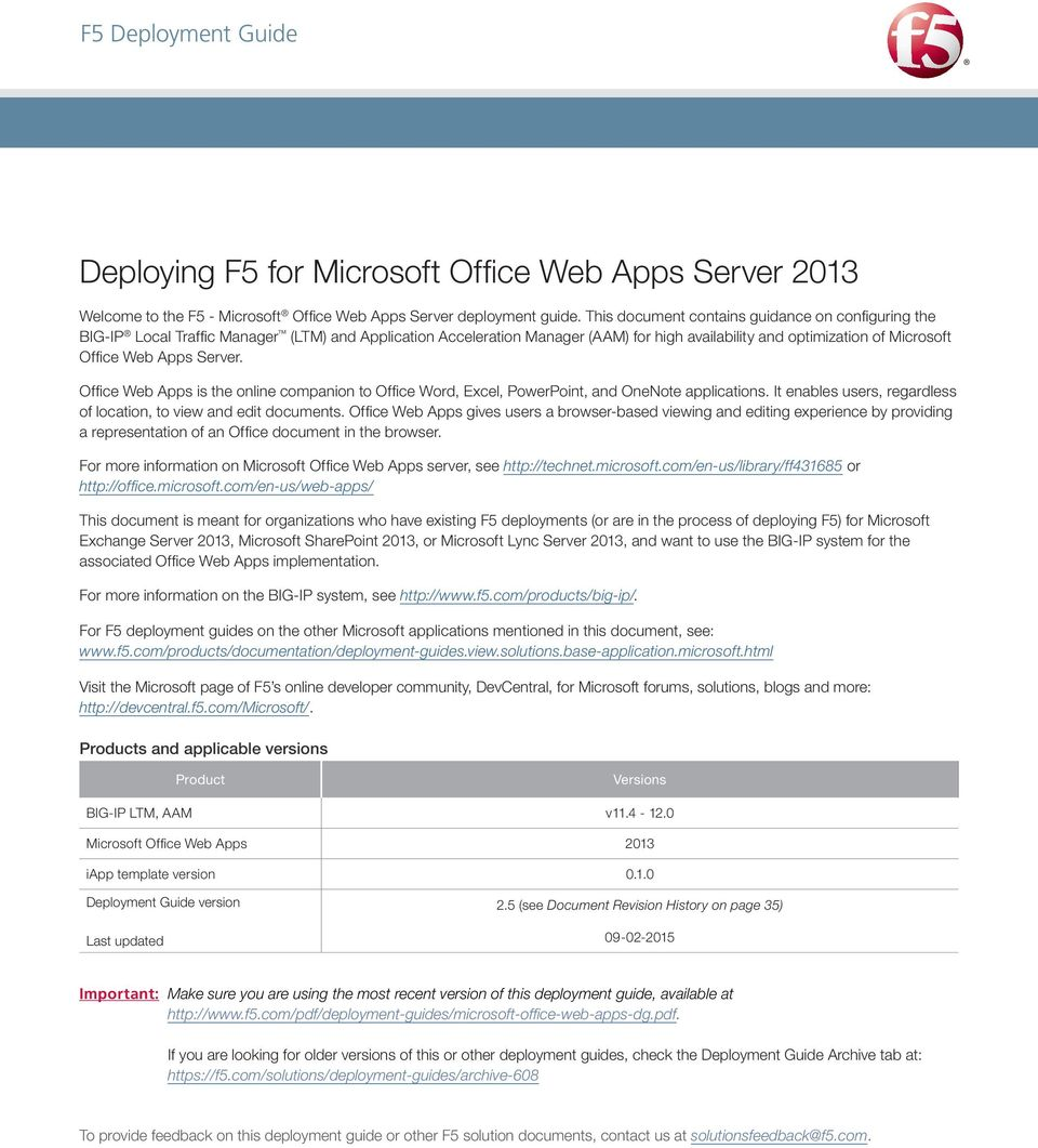 Server. Office Web Apps is the online companion to Office Word, Excel, PowerPoint, and OneNote applications. It enables users, regardless of location, to view and edit documents.