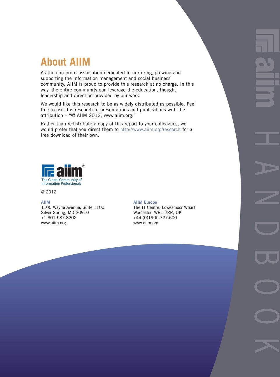 Feel free to use this research in presentations and publications with the attribution AIIM 2012, www.aiim.org.