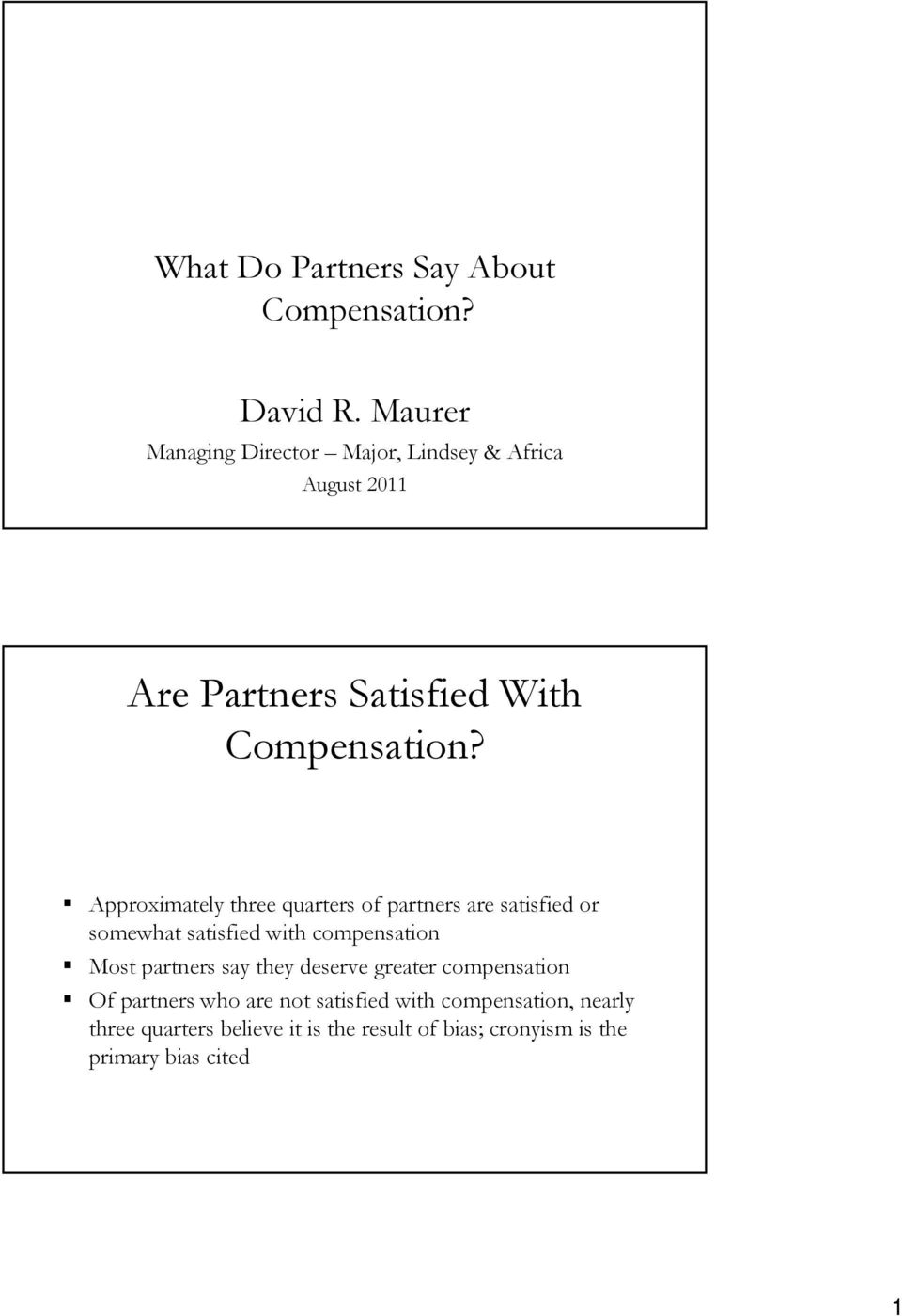 Approximately three quarters of partners are satisfied or somewhat satisfied with compensation Most partners