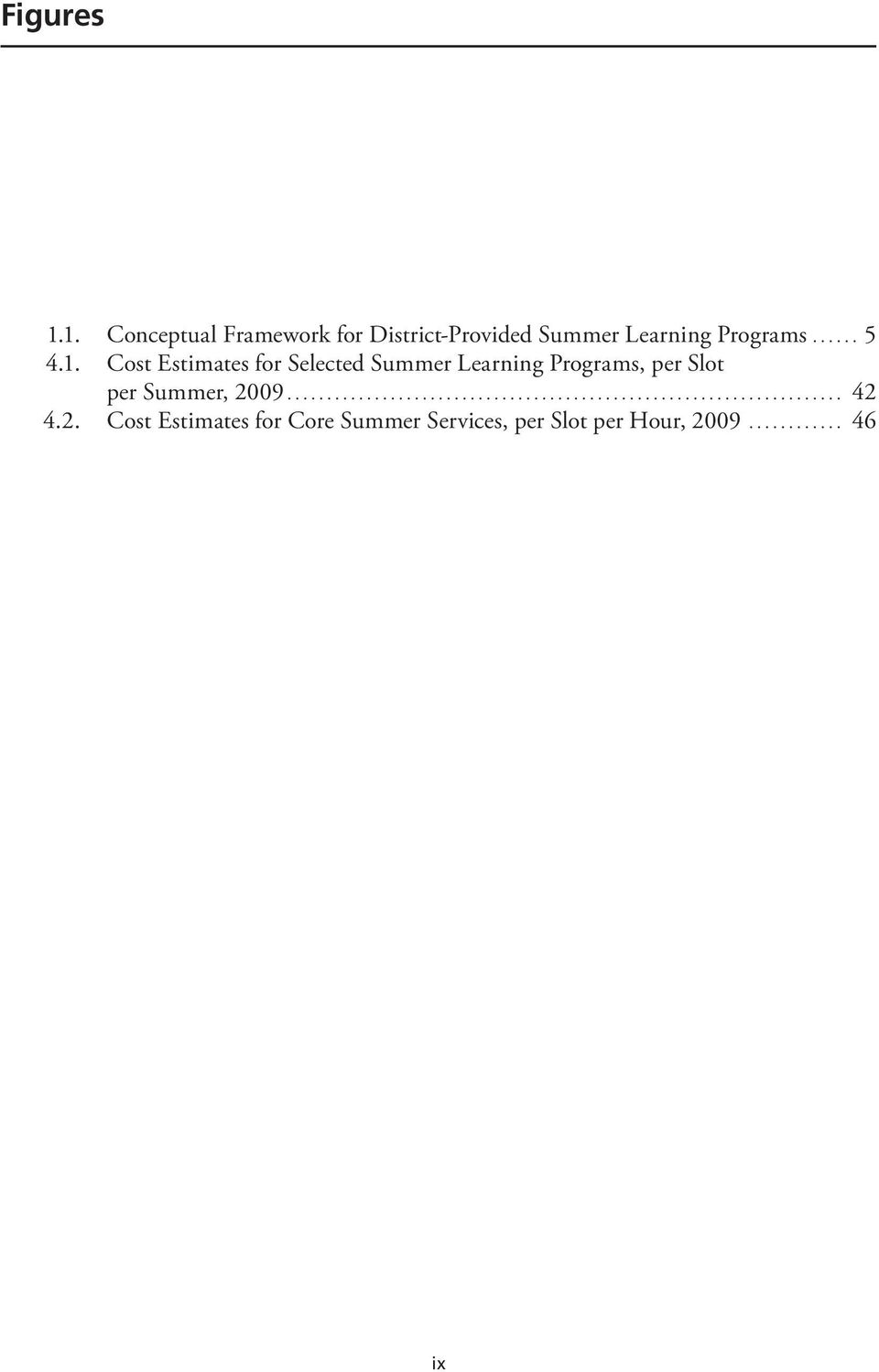 Cost Estimates for Selected Summer Learning Programs, per Slot per Summer, 2009.