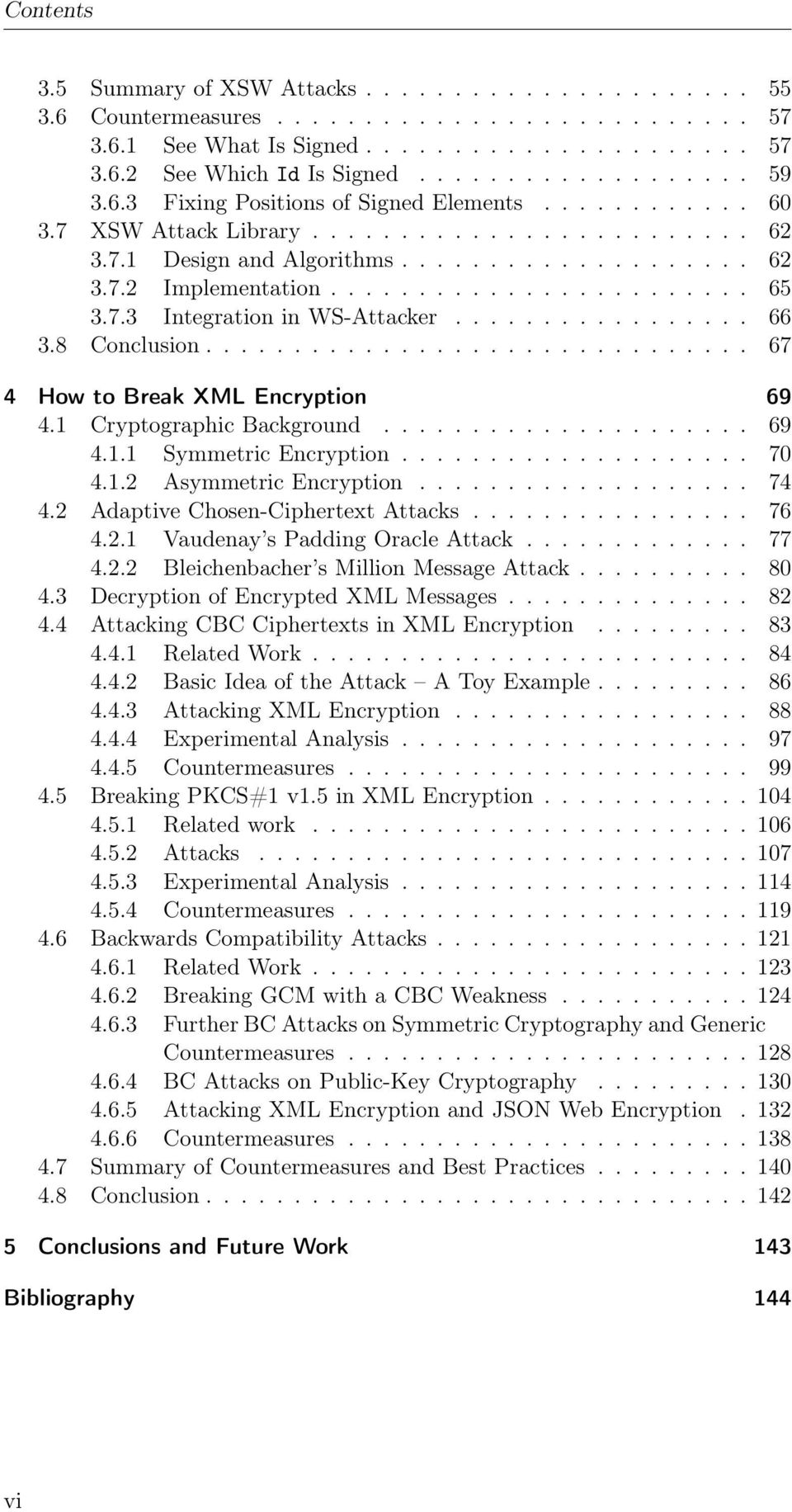 7.3 Integration in WS-Attacker................. 66 3.8 Conclusion............................... 67 4 How to Break XML Encryption 69 4.1 Cryptographic Background..................... 69 4.1.1 Symmetric Encryption.