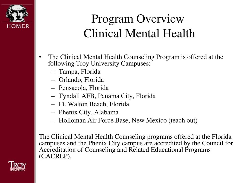 Walton Beach, Florida Phenix City, Alabama Holloman Air Force Base, New Mexico (teach out) The Clinical Mental Health Counseling
