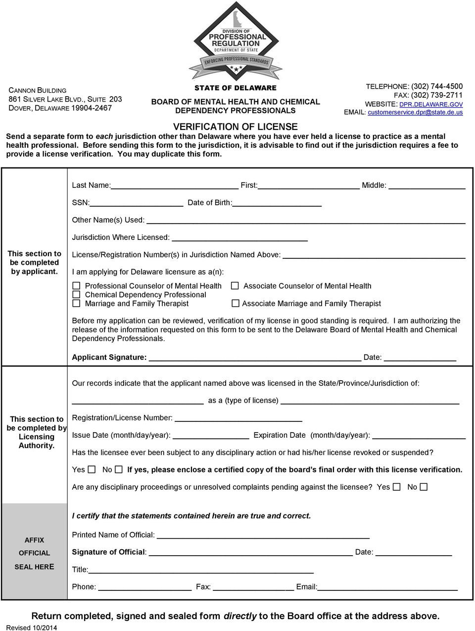 dpr@state.de.us VERIFICATION OF LICENSE Send a separate form to each jurisdiction other than Delaware where you have ever held a license to practice as a mental health professional.