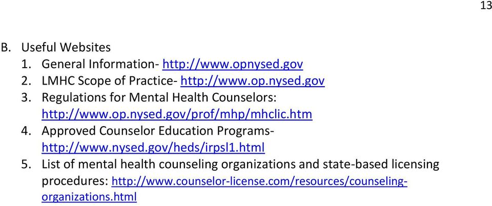 Approved Counselor Education Programshttp://www.nysed.gov/heds/irpsl1.html 5.
