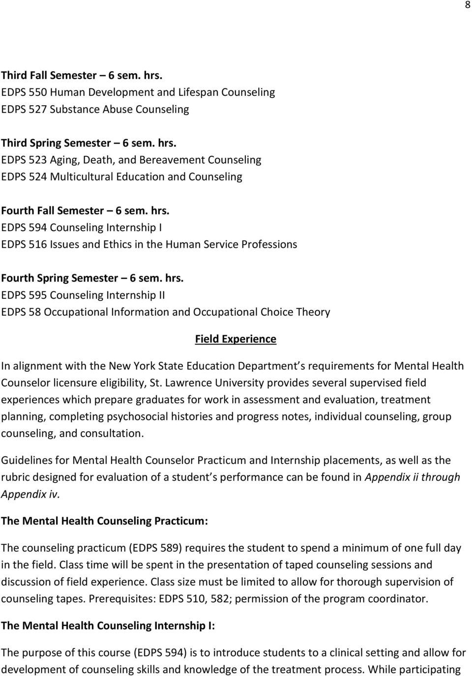 EDPS 595 Counseling Internship II EDPS 58 Occupational Information and Occupational Choice Theory Field Experience In alignment with the New York State Education Department s requirements for Mental