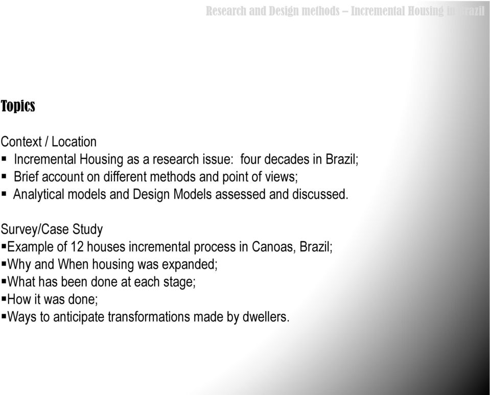 ! Analytical models and Design Models assessed and discussed. Survey/Case Study!