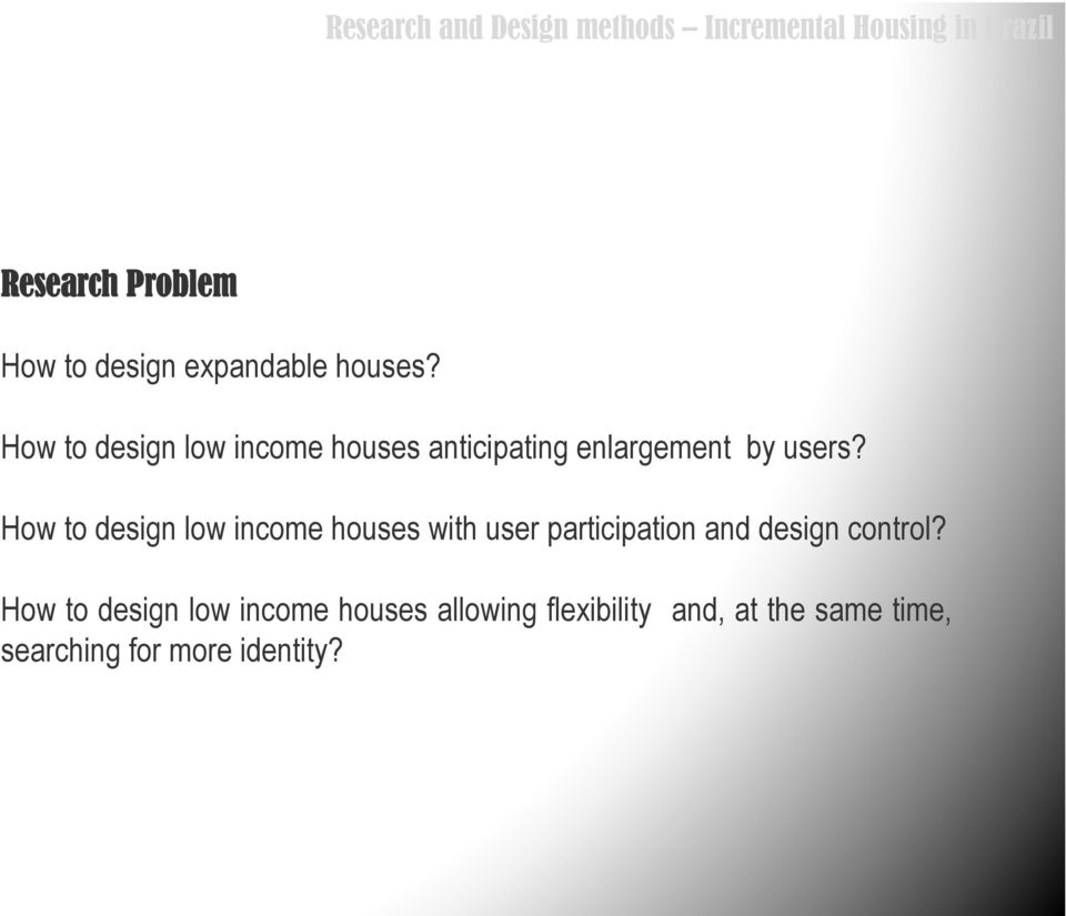 How to design low income houses with user participation and design control?