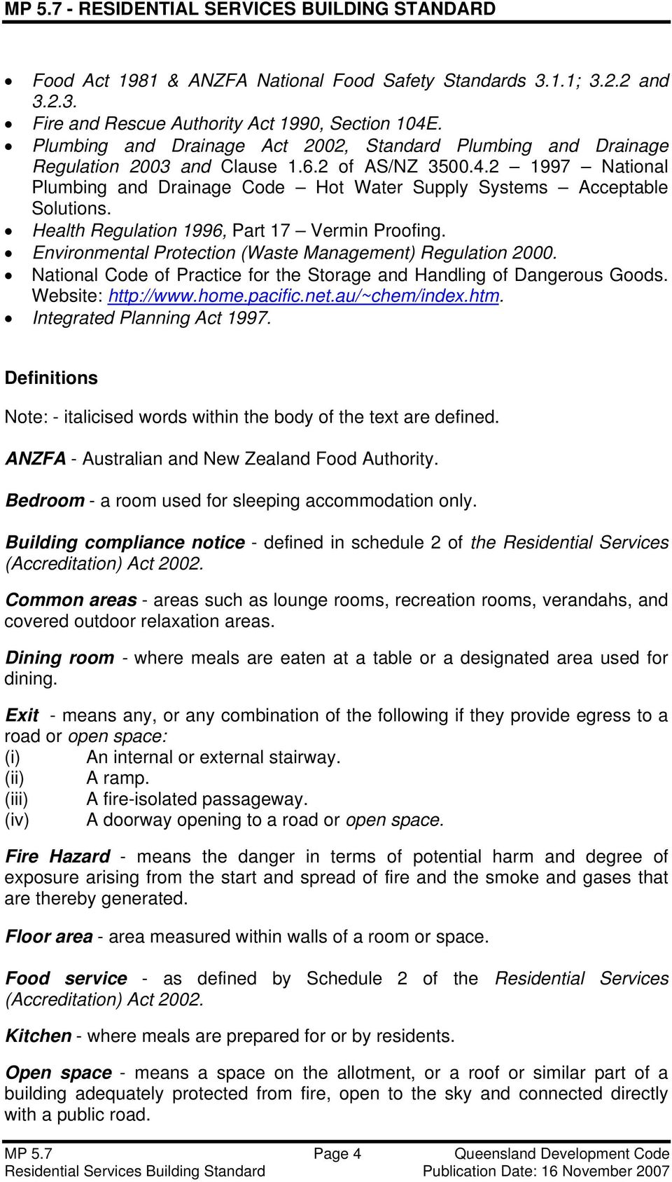 Environmental Protection (Waste Management) Regulation 2000. National Code of Practice for the Storage Hling of Dangerous Goods. Website: http://www.home.pacific.net.au/~chem/index.htm.