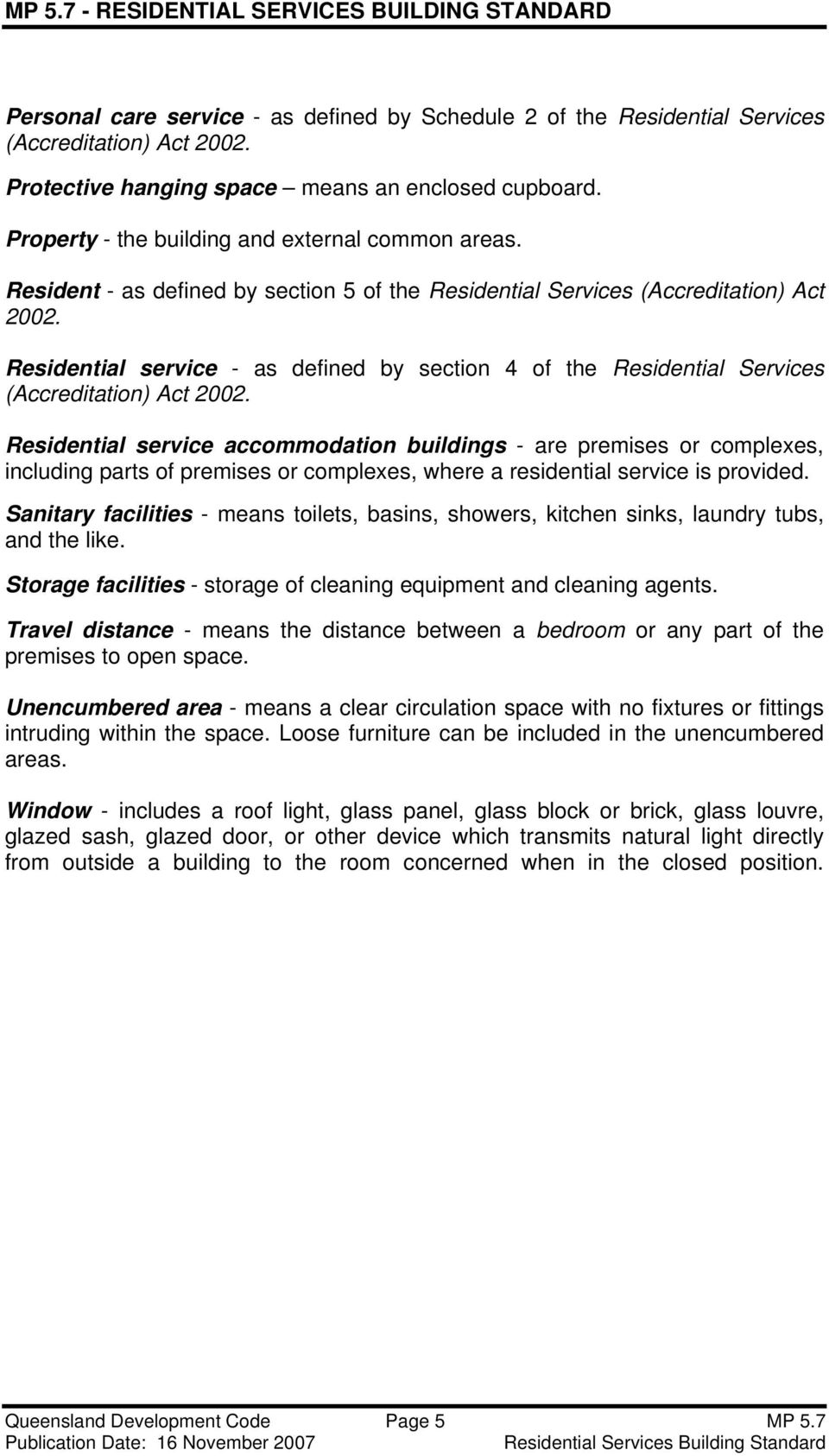 Residential service - as defined by section 4 of the Residential Services (Accreditation) Act 2002.