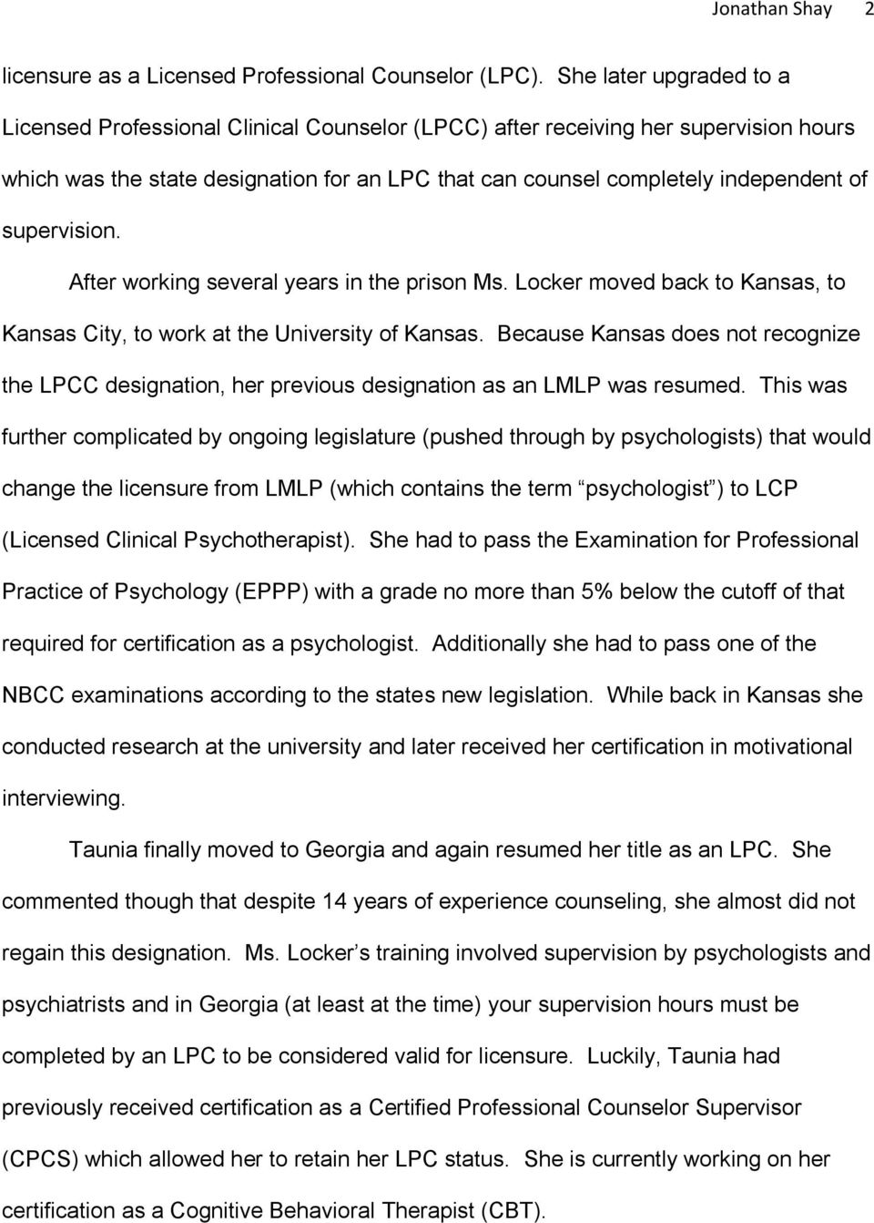 supervision. After working several years in the prison Ms. Locker moved back to Kansas, to Kansas City, to work at the University of Kansas.