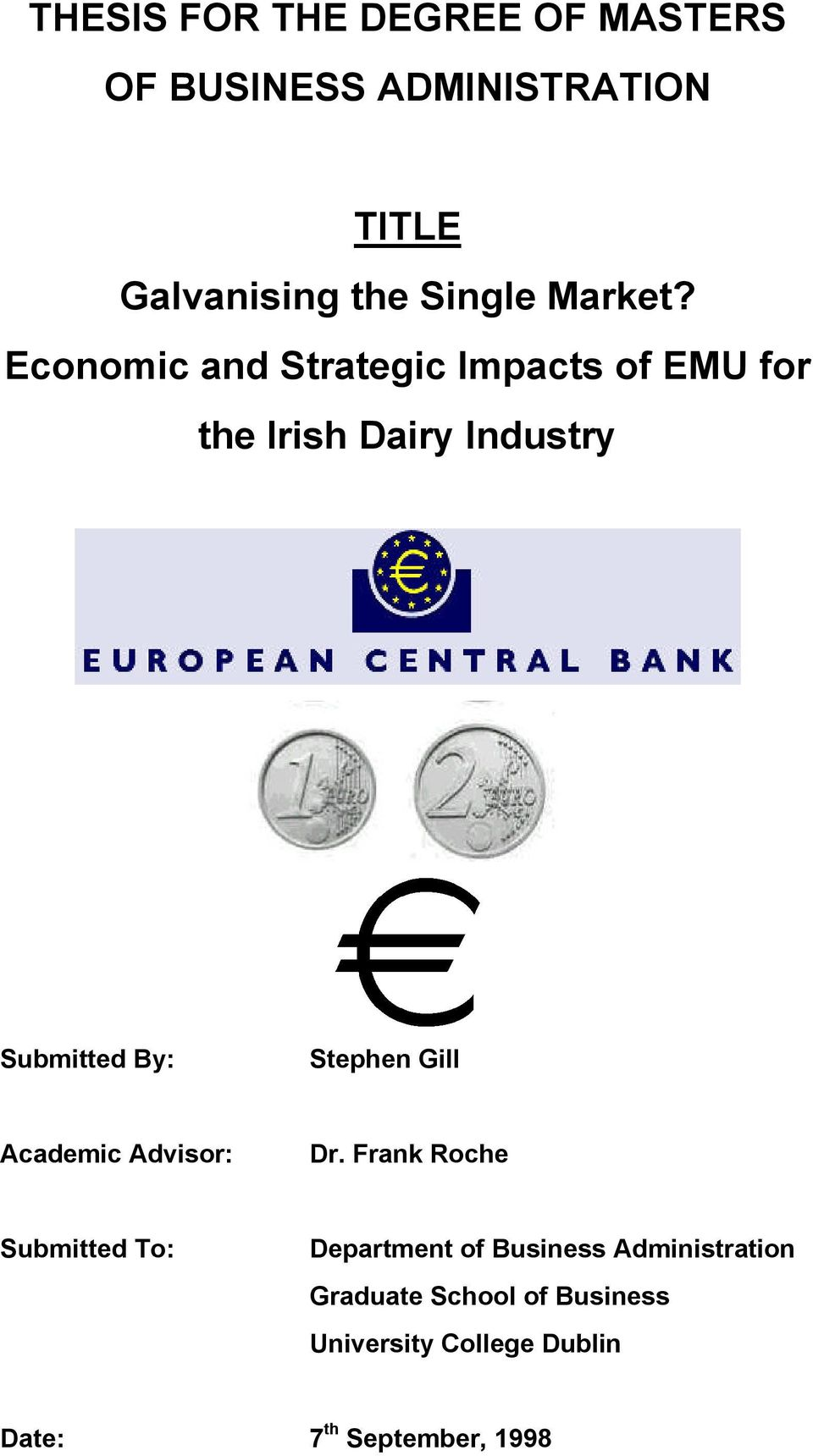 Economic and Strategic Impacts of EMU for the Irish Dairy Industry Submitted By: Stephen