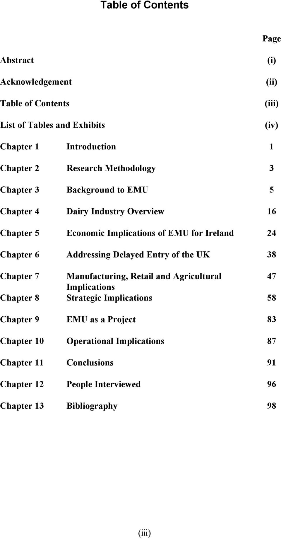Chapter 6 Addressing Delayed Entry of the UK 38 Chapter 7 Manufacturing, Retail and Agricultural 47 Implications Chapter 8 Strategic Implications 58