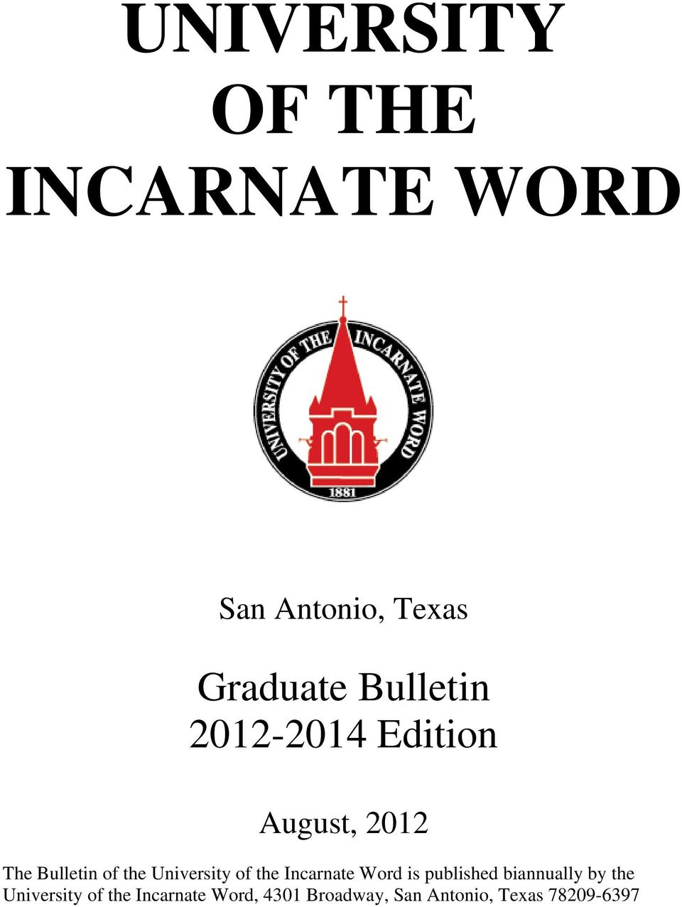 University of the Incarnate Word is published biannually by the