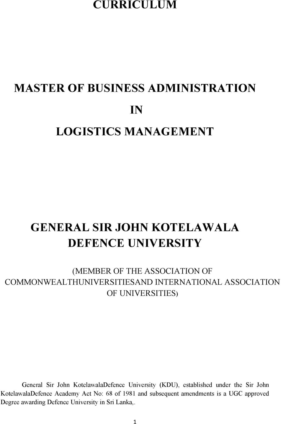 UNIVERSITIES) General Sir John KotelawalaDefence University (KDU), established under the Sir John