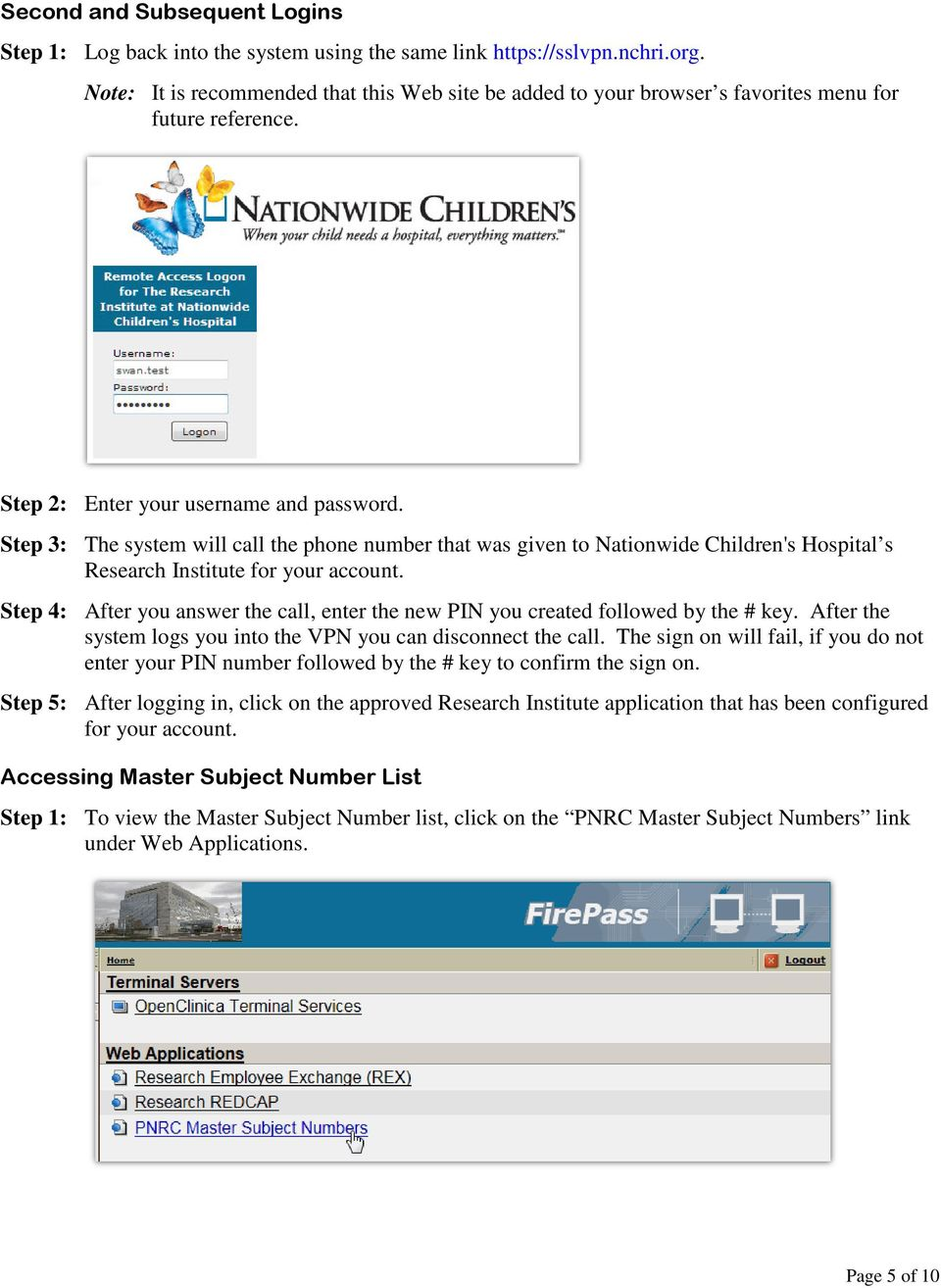 Step 3: The system will call the phone number that was given to Nationwide Children's Hospital s Research Institute for your account.